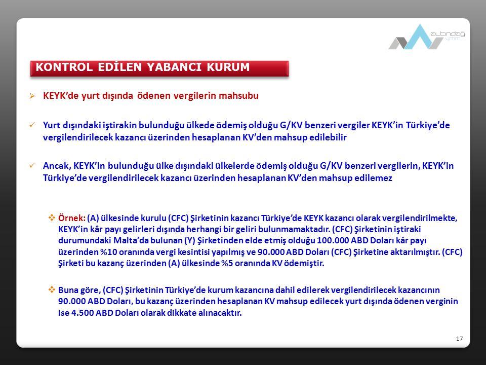  KEYK'de yurt dışında ödenen vergilerin mahsubu Yurt dışındaki iştirakin bulunduğu ülkede ödemiş olduğu G/KV benzeri vergiler KEYK'in Türkiye'de verg