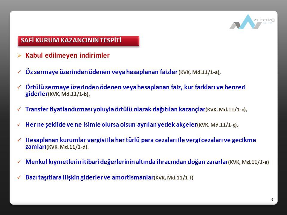  Vergi kesintisi kapsamındaki ödemeler (KVK, Md.30/7).