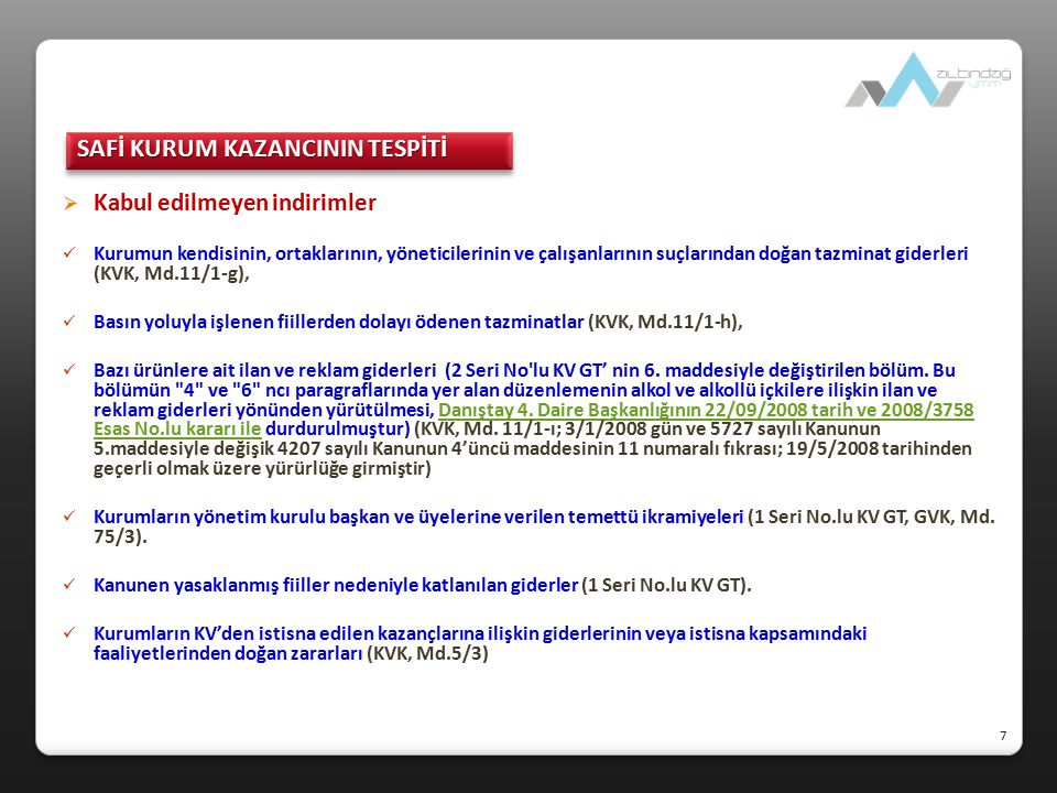  Vergi kesintisi kapsamında olmayan ödemeler (KVK, Md.30/7).