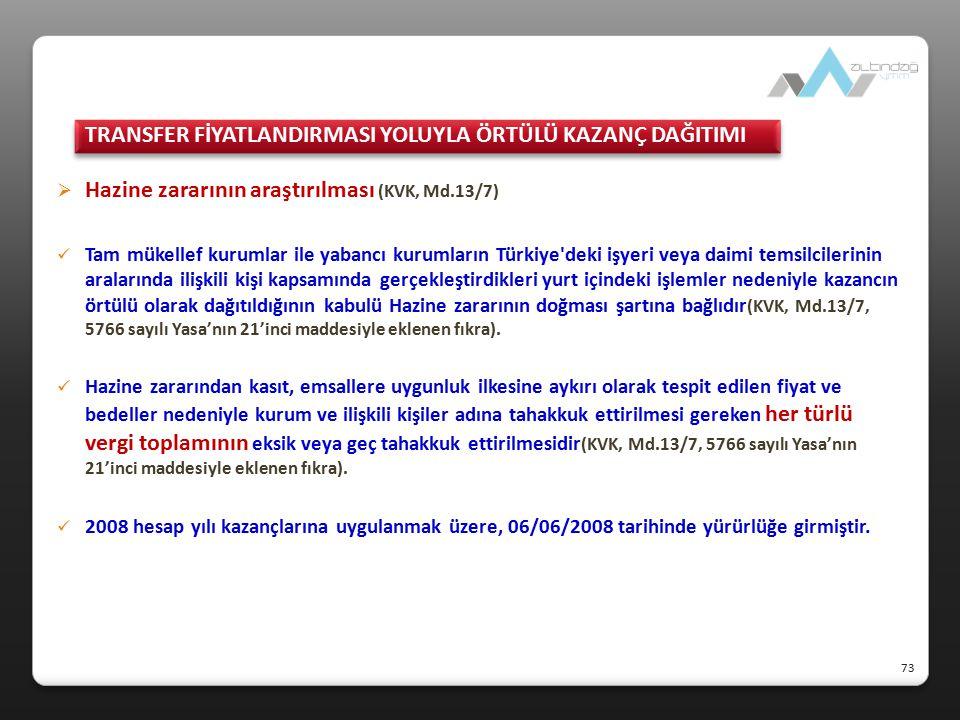  Hazine zararının araştırılması (KVK, Md.13/7) Tam mükellef kurumlar ile yabancı kurumların Türkiye'deki işyeri veya daimi temsilcilerinin aralarında