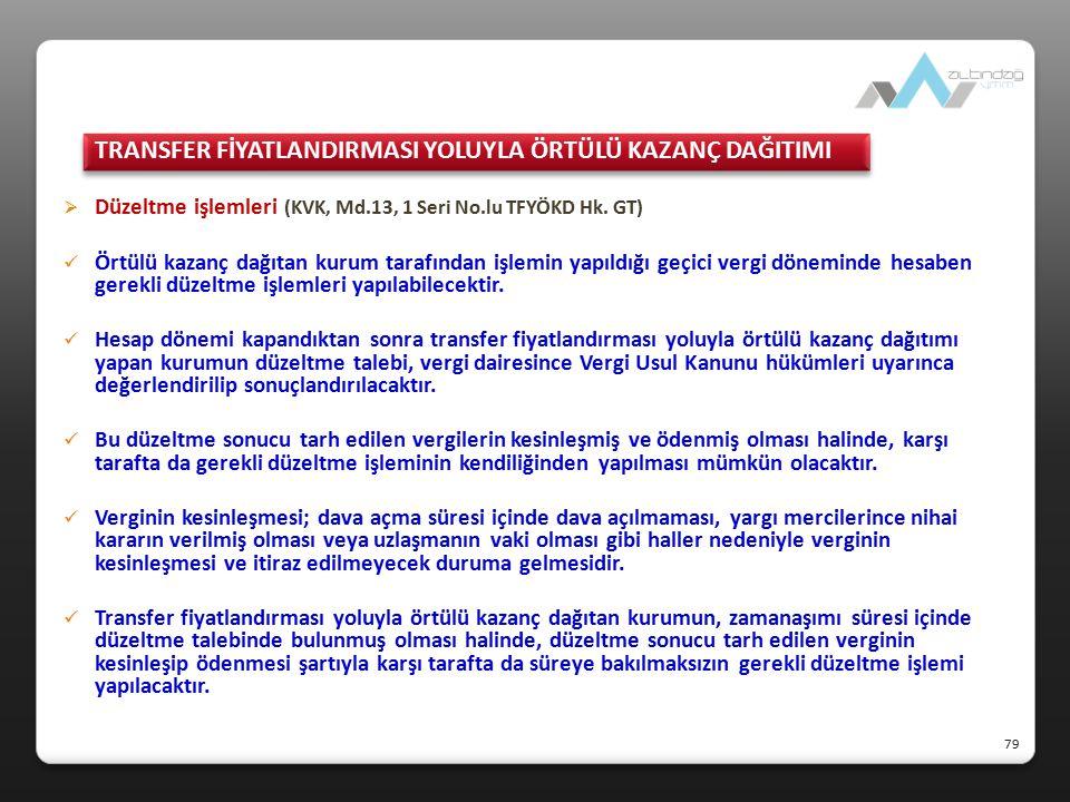  Düzeltme işlemleri (KVK, Md.13, 1 Seri No.lu TFYÖKD Hk. GT) Örtülü kazanç dağıtan kurum tarafından işlemin yapıldığı geçici vergi döneminde hesaben