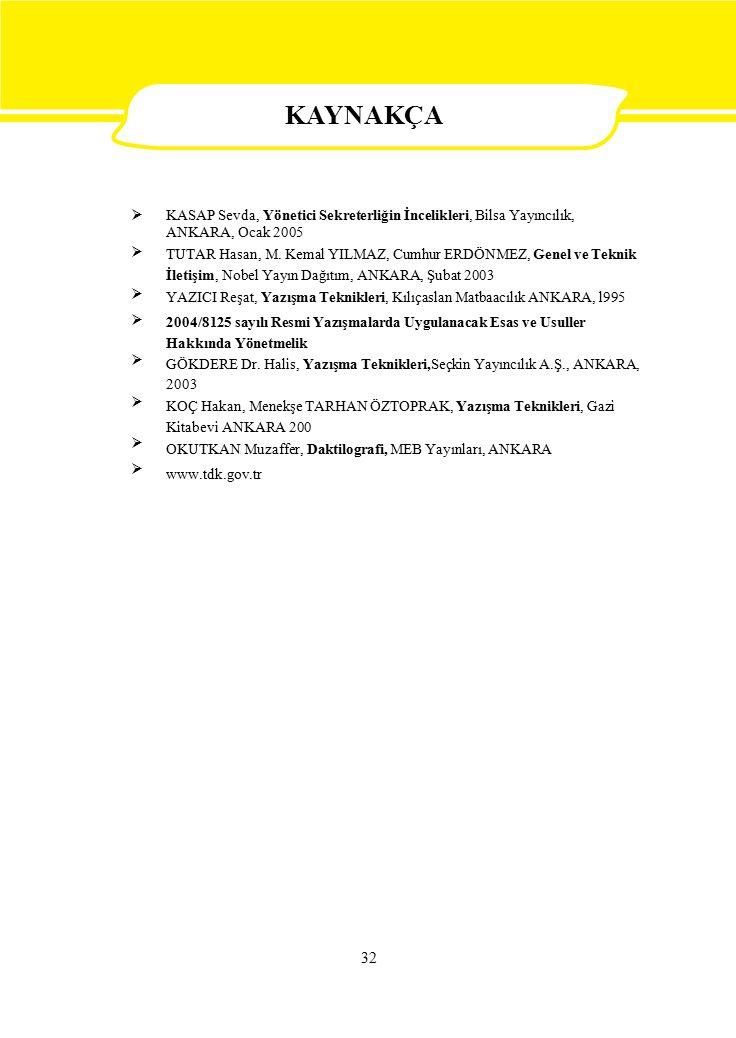  KASAP Sevda, Yönetici Sekreterliğin İncelikleri, Bilsa Yayıncılık, ANKARA, Ocak 2005 TUTAR Hasan, M.