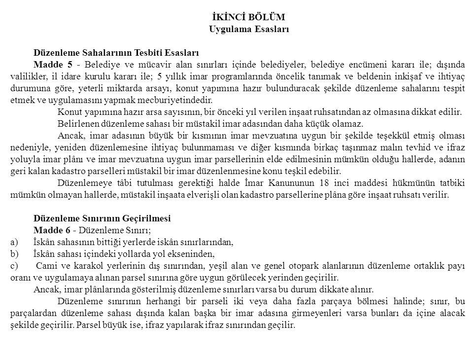 İKİNCİ BÖLÜM Uygulama Esasları Düzenleme Sahalarının Tesbiti Esasları Madde 5 - Belediye ve mücavir alan sınırları içinde belediyeler, belediye encüme