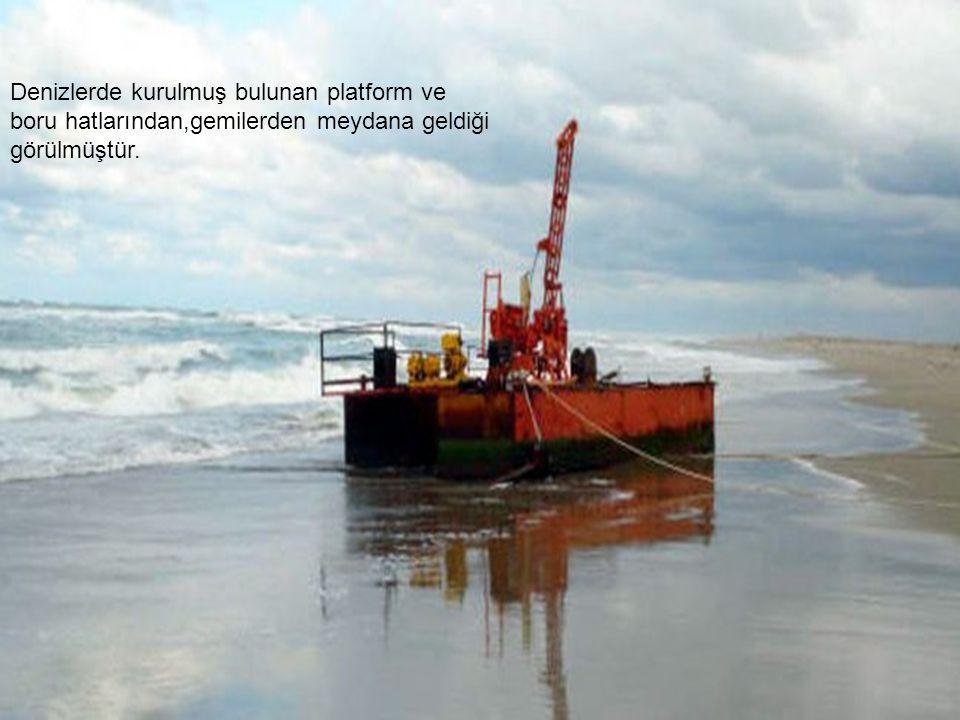 Denizlerde meydana gelen kirliliğin, Deniz kıyıları boyunca kurulmuş bulunan yerleşim merkezleri ve sanayi tesislerinden,
