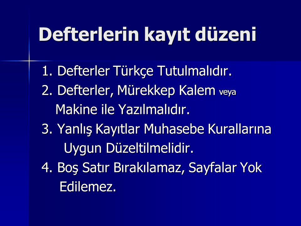 Defterlerin kayıt düzeni 1.Defterler Türkçe Tutulmalıdır.
