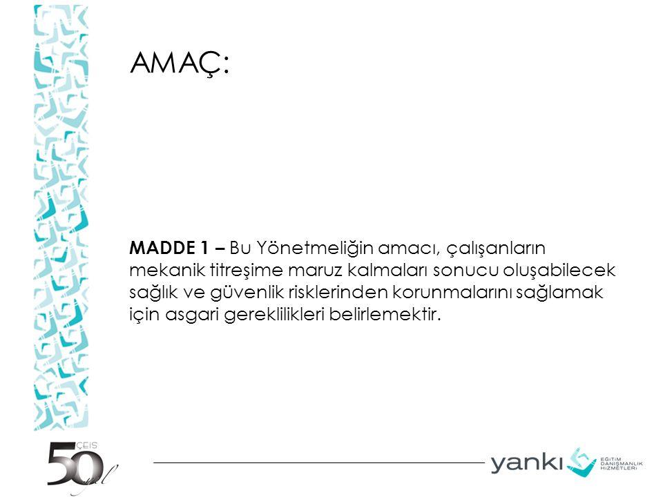 Kapsam MADDE 2 – Bu Yönetmelik, 20/6/2012 tarihli ve 6331 sayılı İş Sağlığı ve Güvenliği Kanunu kapsamındaki işyerlerinde uygulanır.