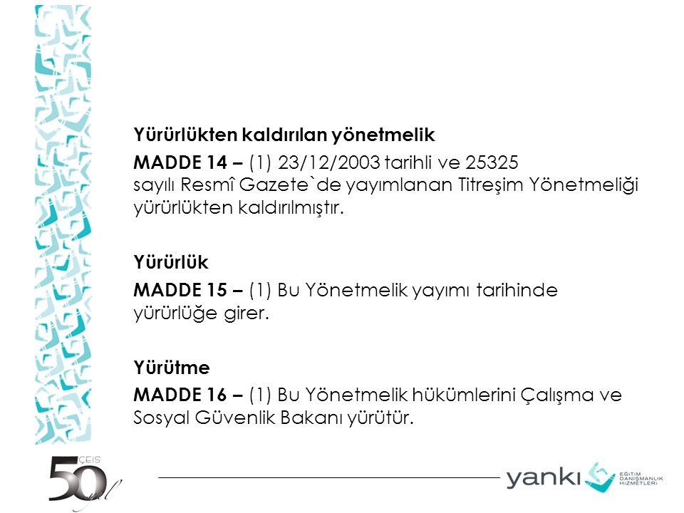 Yürürlükten kaldırılan yönetmelik MADDE 14 – (1) 23/12/2003 tarihli ve 25325 sayılı Resmî Gazete`de yayımlanan Titreşim Yönetmeliği yürürlükten kaldır