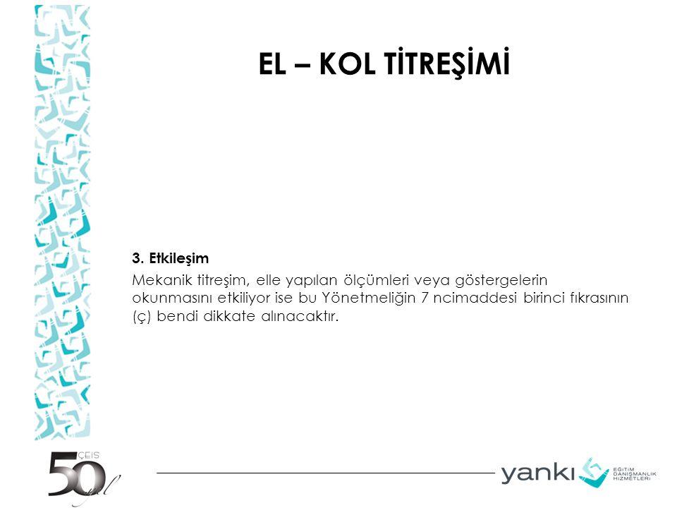 EL – KOL TİTREŞİMİ 3.