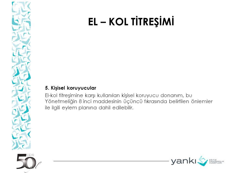 EL – KOL TİTREŞİMİ 5.