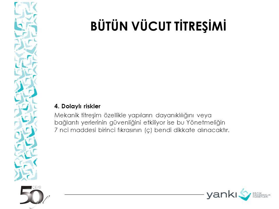 BÜTÜN VÜCUT TİTREŞİMİ 4.