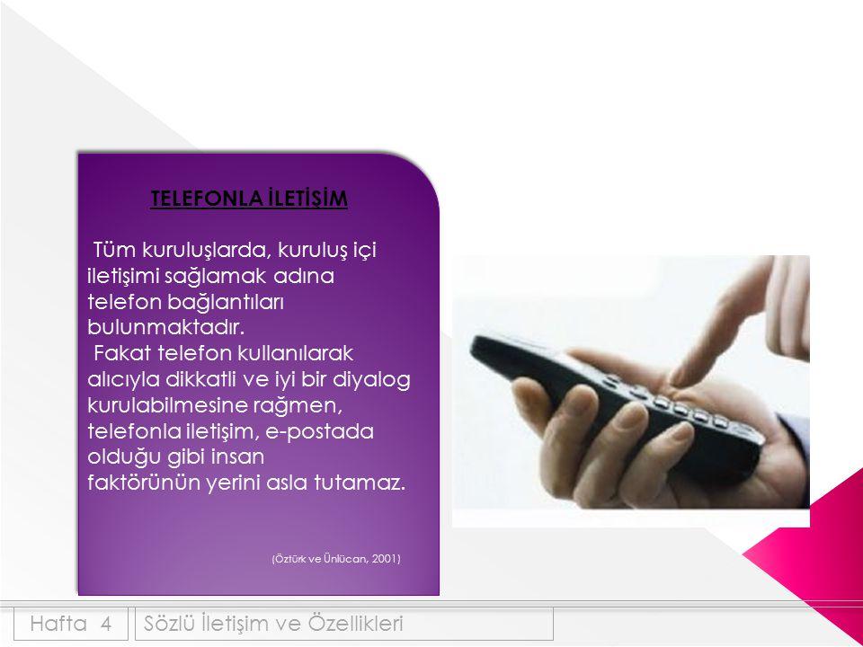 TELEFONLA İLETİŞİM Tüm kuruluşlarda, kuruluş içi iletişimi sağlamak adına telefon bağlantıları bulunmaktadır. Fakat telefon kullanılarak alıcıyla dikk