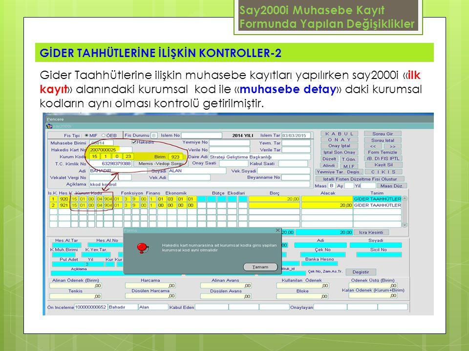 Say2000i Muhasebe Kayıt Formunda Yapılan Değişiklikler GİDER TAHHÜTLERİNE İLİŞKİN KONTROLLER-2 Gider Taahhütlerine ilişkin muhasebe kayıtları yapılırk