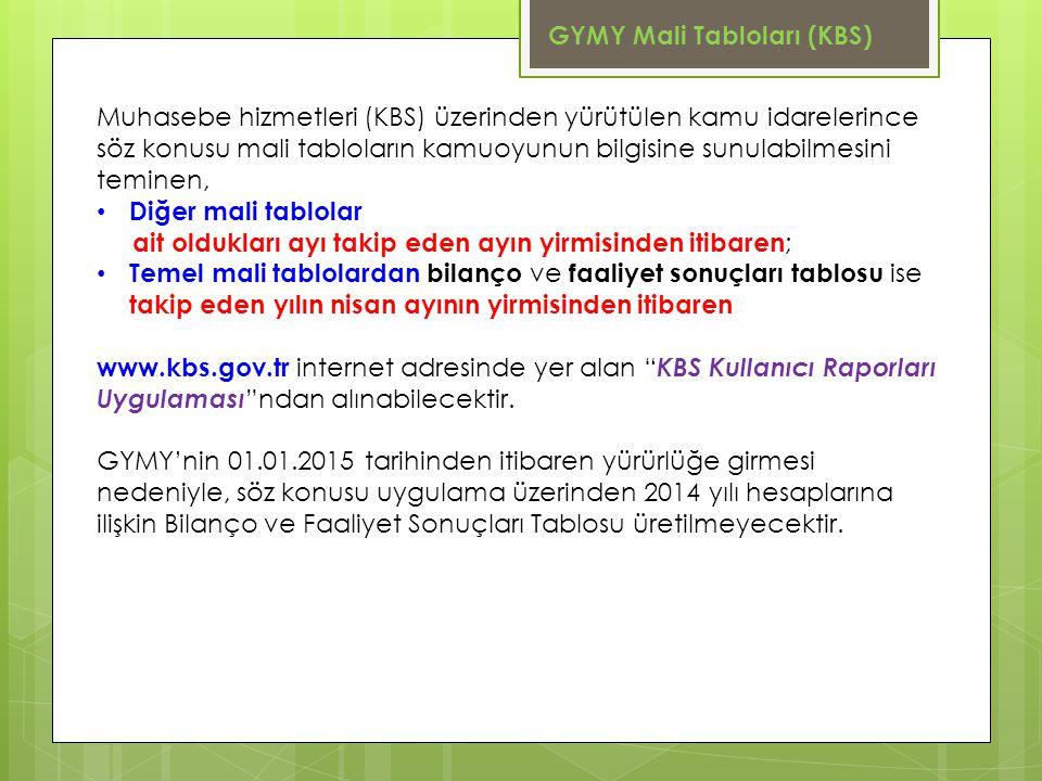 Muhasebe hizmetleri (KBS) üzerinden yürütülen kamu idarelerince söz konusu mali tabloların kamuoyunun bilgisine sunulabilmesini teminen, Diğer mali ta