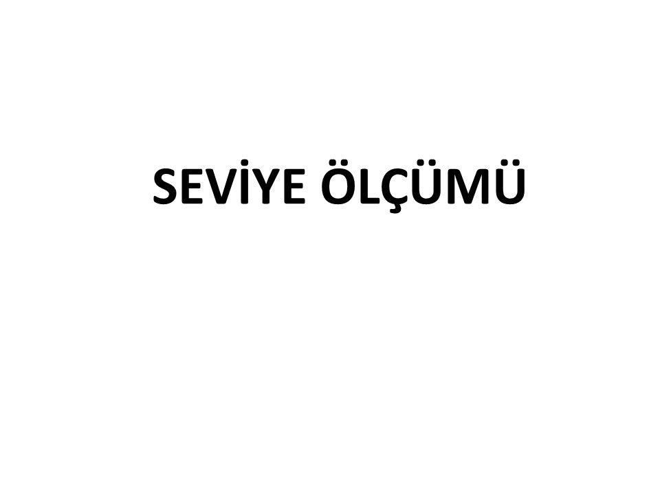 SEVİYE ÖLÇÜMÜ