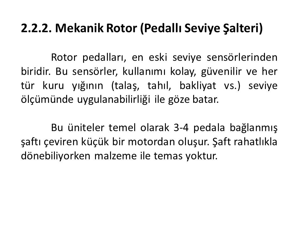 2.2.2. Mekanik Rotor (Pedallı Seviye Şalteri) Rotor pedalları, en eski seviye sensörlerinden biridir. Bu sensörler, kullanımı kolay, güvenilir ve her