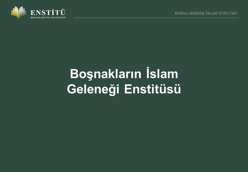 3 BOSNA-HERSEK İSLAM TOPLUMU Boşnakların İslam geleneği teorik bir oluşumdan ziyade son beş yüzyıldır İslam'ı anlama ve yaşama gerçeğidir. F.