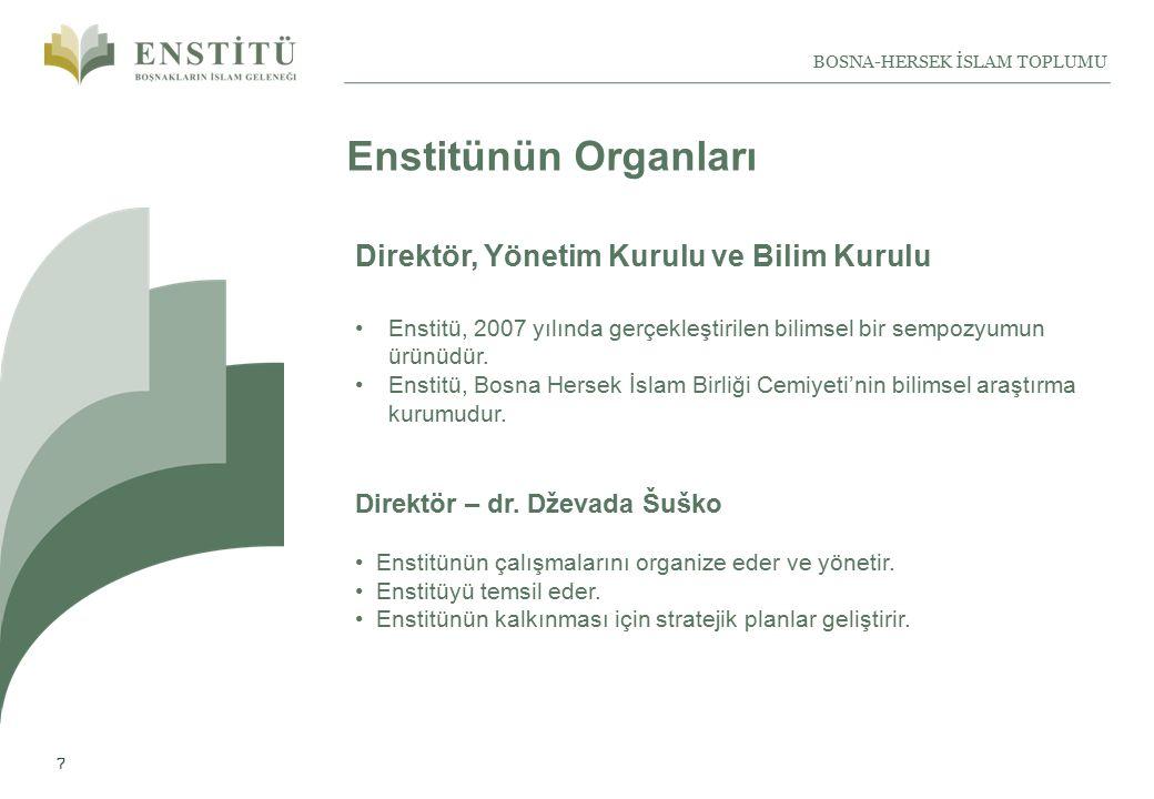 8 BOSNA-HERSEK İSLAM TOPLUMU YÖNETIM KURULU Dr.Amir Karić (başkan) Dr.