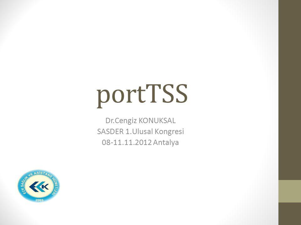 Dr.Cengiz KONUKSAL SASDER 1.Ulusal Kongresi 08-11.11.2012 Antalya portTSS