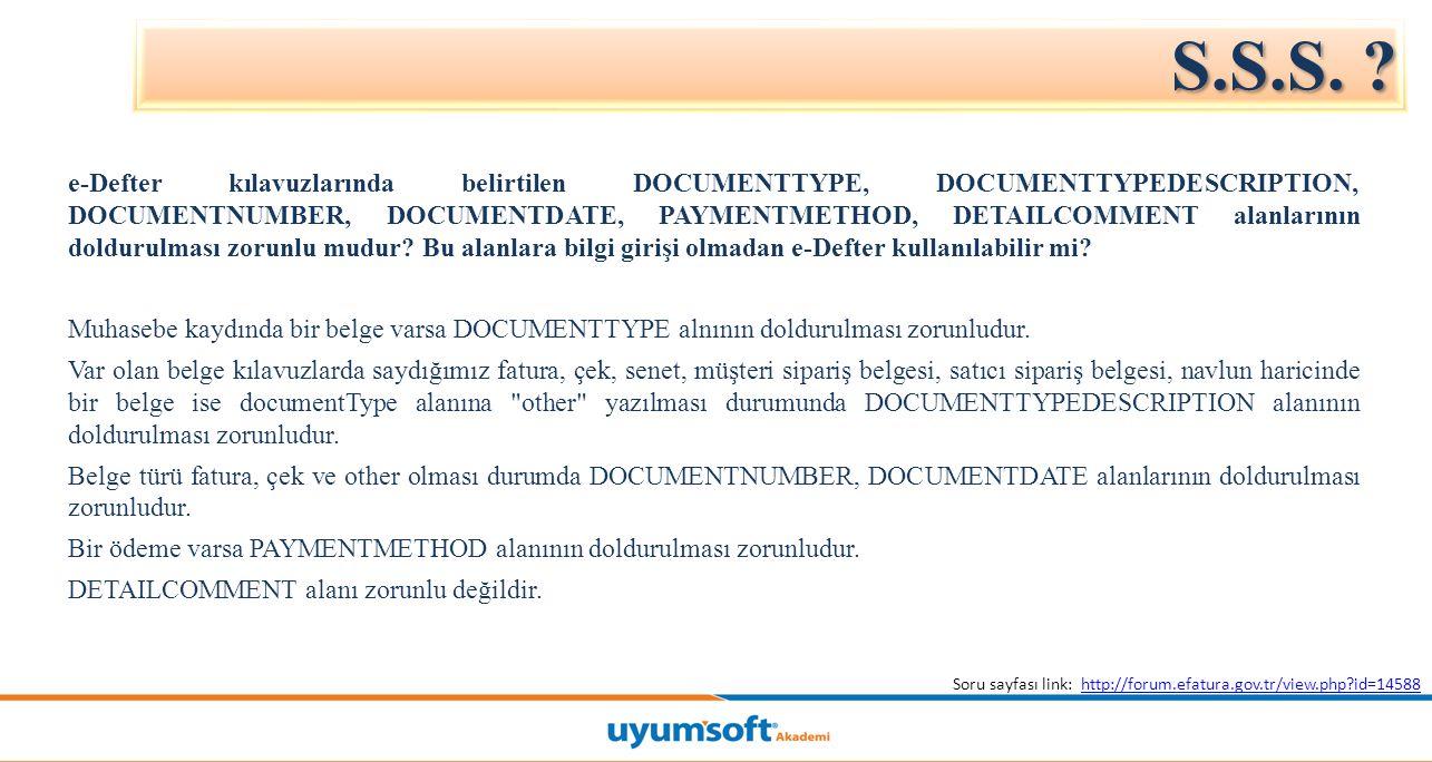 e-Defter kılavuzlarında belirtilen DOCUMENTTYPE, DOCUMENTTYPEDESCRIPTION, DOCUMENTNUMBER, DOCUMENTDATE, PAYMENTMETHOD, DETAILCOMMENT alanlarının doldurulması zorunlu mudur.