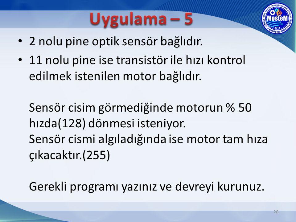 20 2 nolu pine optik sensör bağlıdır. 11 nolu pine ise transistör ile hızı kontrol edilmek istenilen motor bağlıdır. Sensör cisim görmediğinde motorun