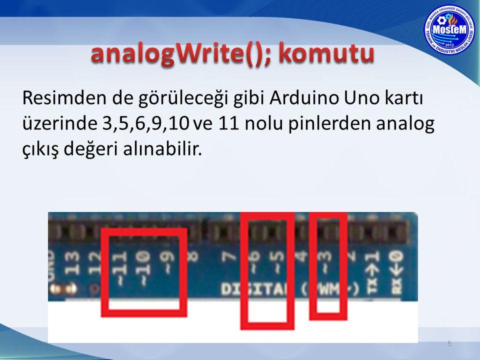 Resimden de görüleceği gibi Arduino Uno kartı üzerinde 3,5,6,9,10 ve 11 nolu pinlerden analog çıkış değeri alınabilir. 5