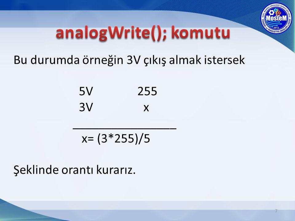 18 void setup() { pinMode(3,OUTPUT); } void loop() { analogWrite(3,0); delay(1500); analogWrite(3,50); delay(3000); analogWrite(3,100); delay(3000); analogWrite(3,200); delay(2000); analogWrite(3,255); delay(3000); } Aşağıdaki programı yükleyip, devreyi kurarak motoru gözlemleyiniz.