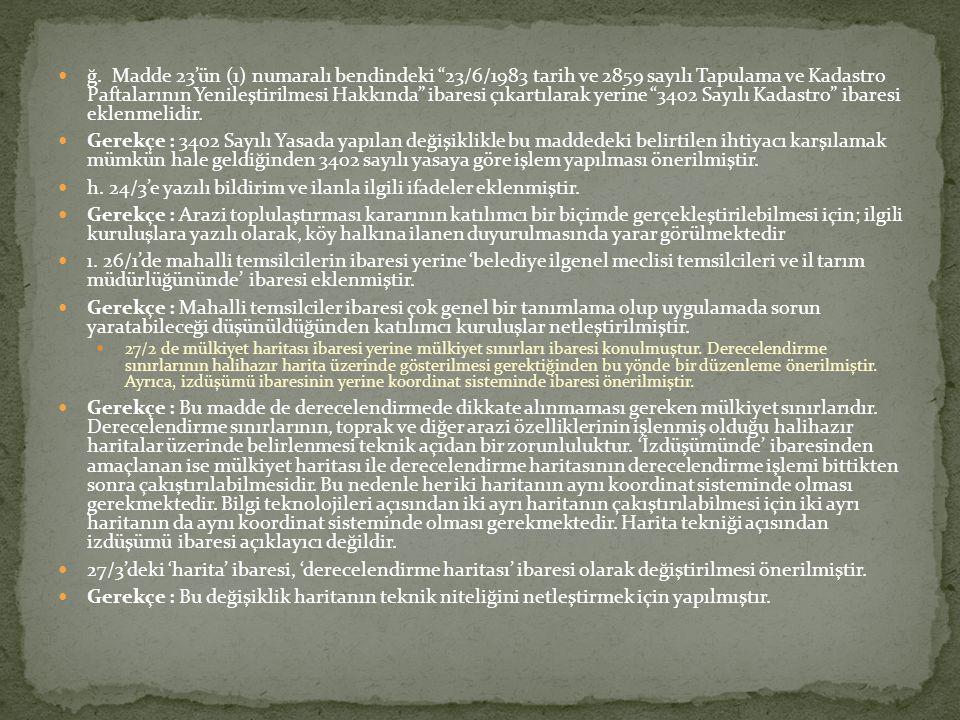 """ğ. Madde 23'ün (1) numaralı bendindeki """"23/6/1983 tarih ve 2859 sayılı Tapulama ve Kadastro Paftalarının Yenileştirilmesi Hakkında"""" ibaresi çıkartılar"""
