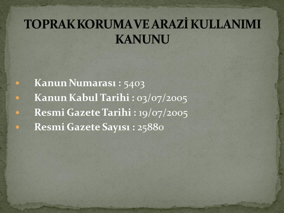Kanun Numarası : 5403 Kanun Kabul Tarihi : 03/07/2005 Resmi Gazete Tarihi : 19/07/2005 Resmi Gazete Sayısı : 25880