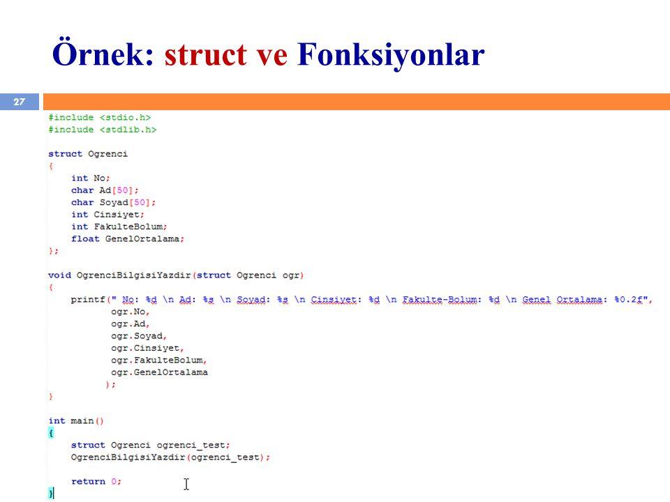 27 Örnek: struct ve Fonksiyonlar YZM 1102 – Algoritma ve Programlama II