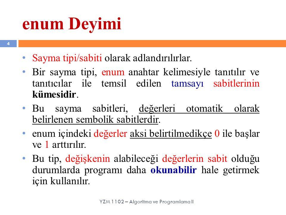 enum Deyimi 4 Sayma tipi/sabiti olarak adlandırılırlar.