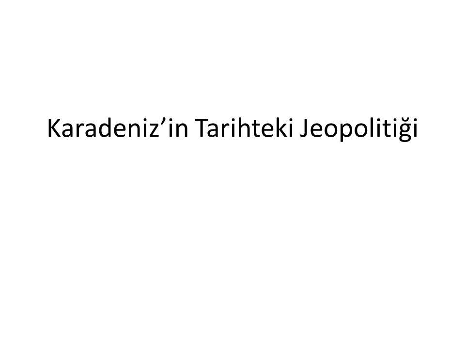 Karadeniz'in Tarihteki Jeopolitiği