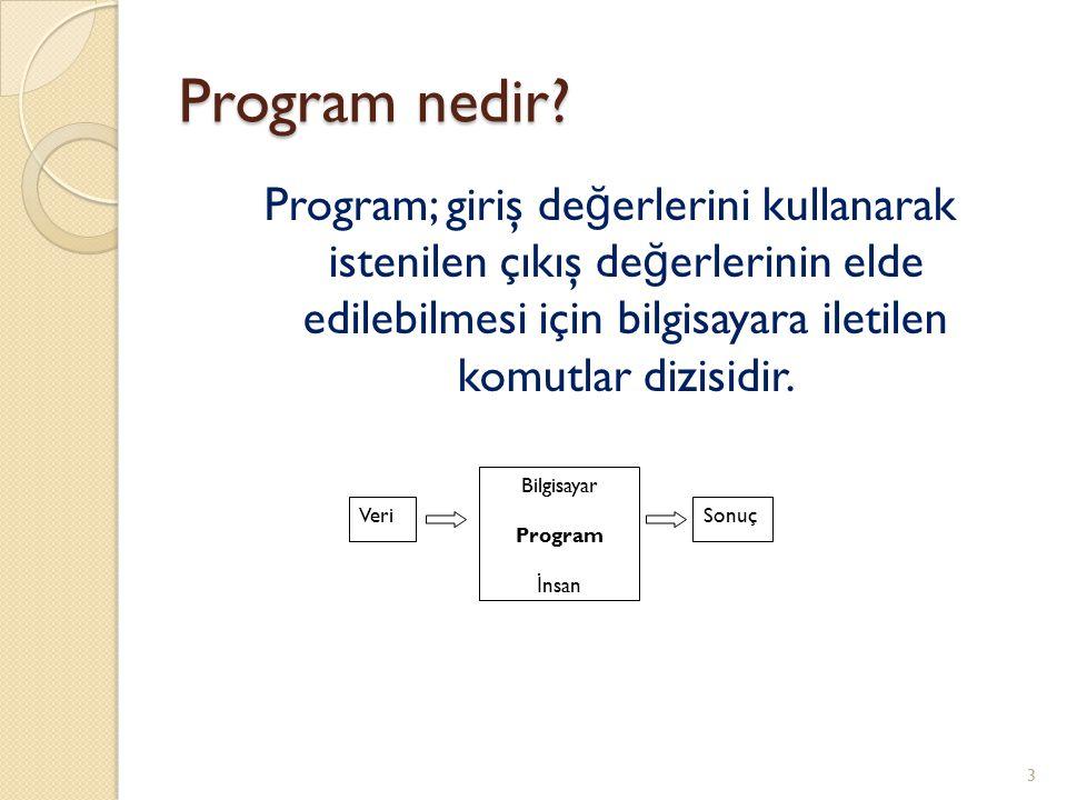 İ şlemler Programlar ile gerçekleştirilen işlemler üç gruba ayrılır: ◦ Matematiksel (aritmetik) işlemler ◦ Karşılaştırma (karar) işlemler ◦ Mantıksal (lojik) işlemler 4