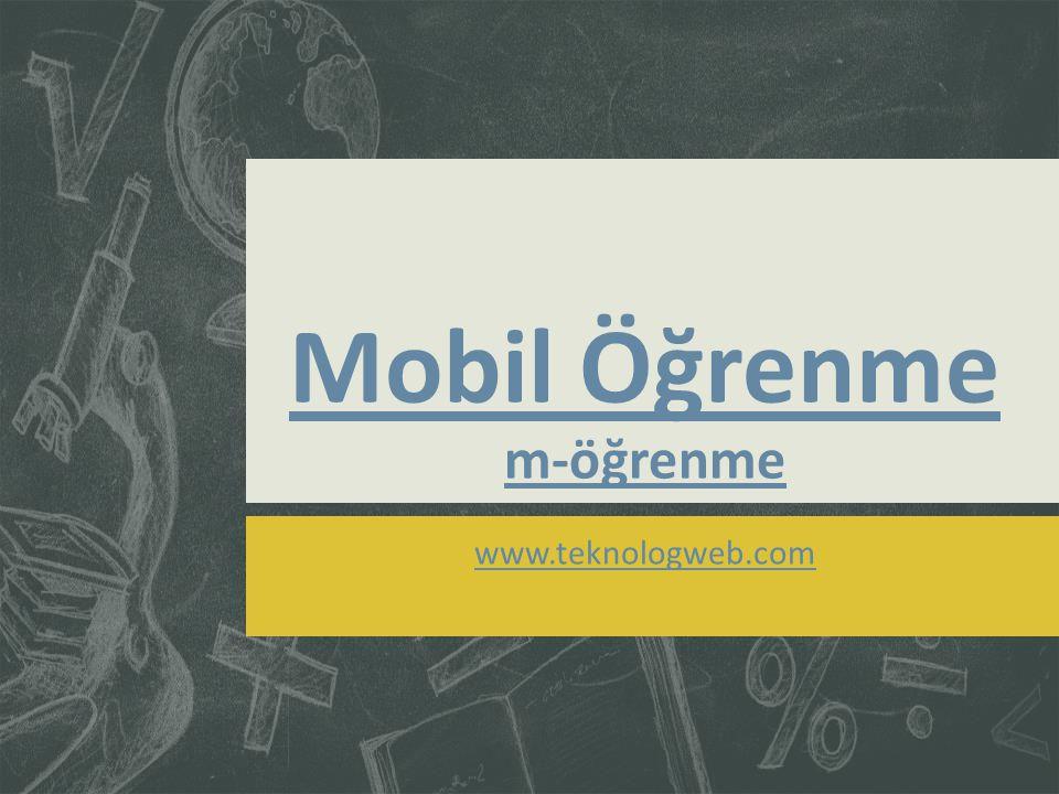 Mobil Öğrenme m-öğrenme www.teknologweb.com