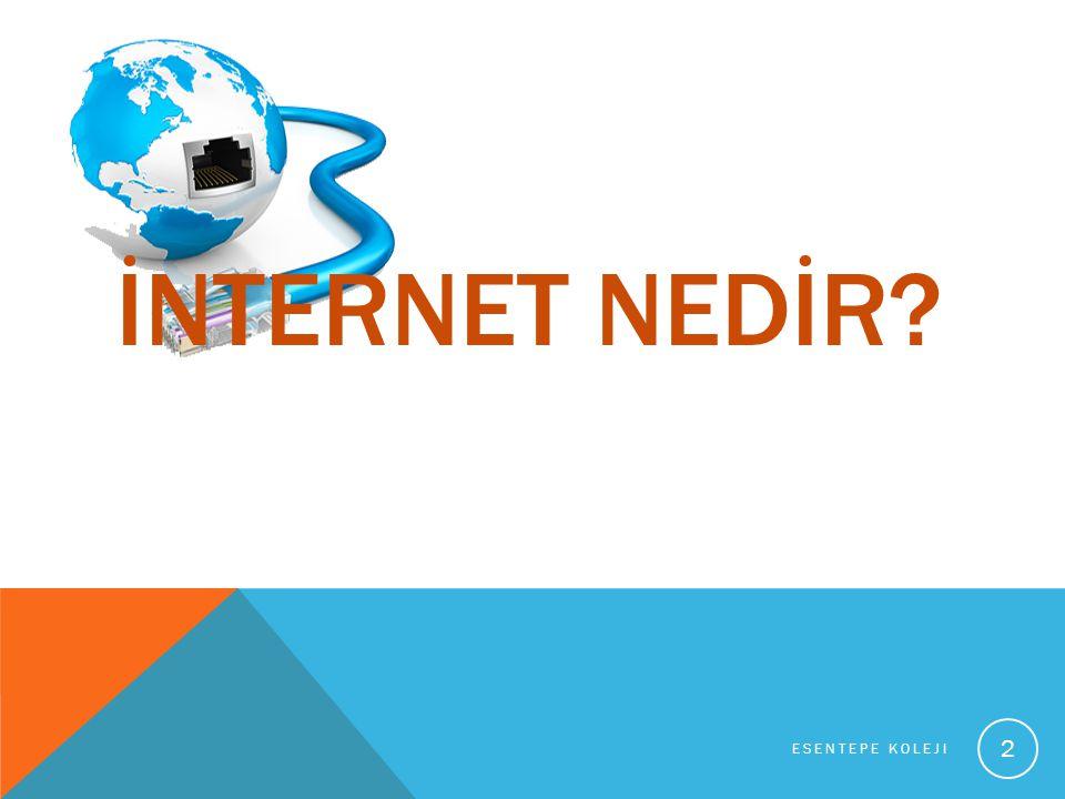 İNTERNET: Dünya üzerindeki milyonlarca bilgisayarın bağlı bulunduğu bir «ağ» olarak adlandırabiliriz.