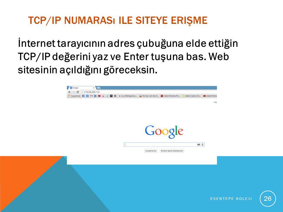TCP/IP NUMARASı ILE SITEYE ERIŞME İnternet tarayıcının adres çubuğuna elde ettiğin TCP/IP değerini yaz ve Enter tuşuna bas.