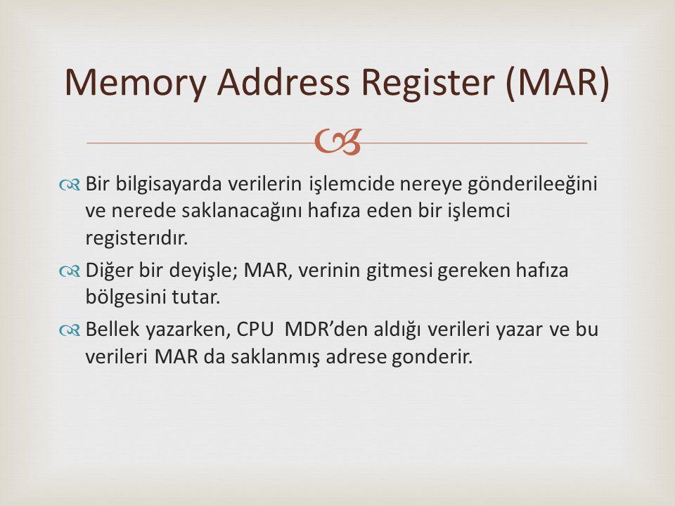   Bir bilgisayarda verilerin işlemcide nereye gönderileeğini ve nerede saklanacağını hafıza eden bir işlemci registerıdır.  Diğer bir deyişle; MAR,