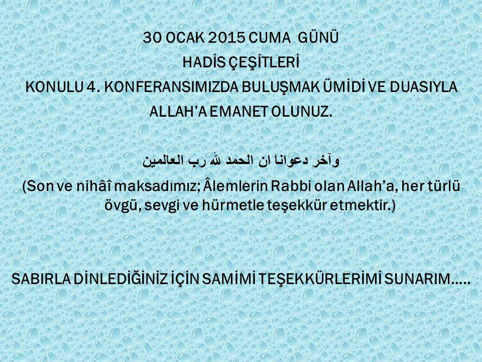 30 OCAK 2015 CUMA GÜNÜ HADİS ÇEŞİTLERİ KONULU 4.