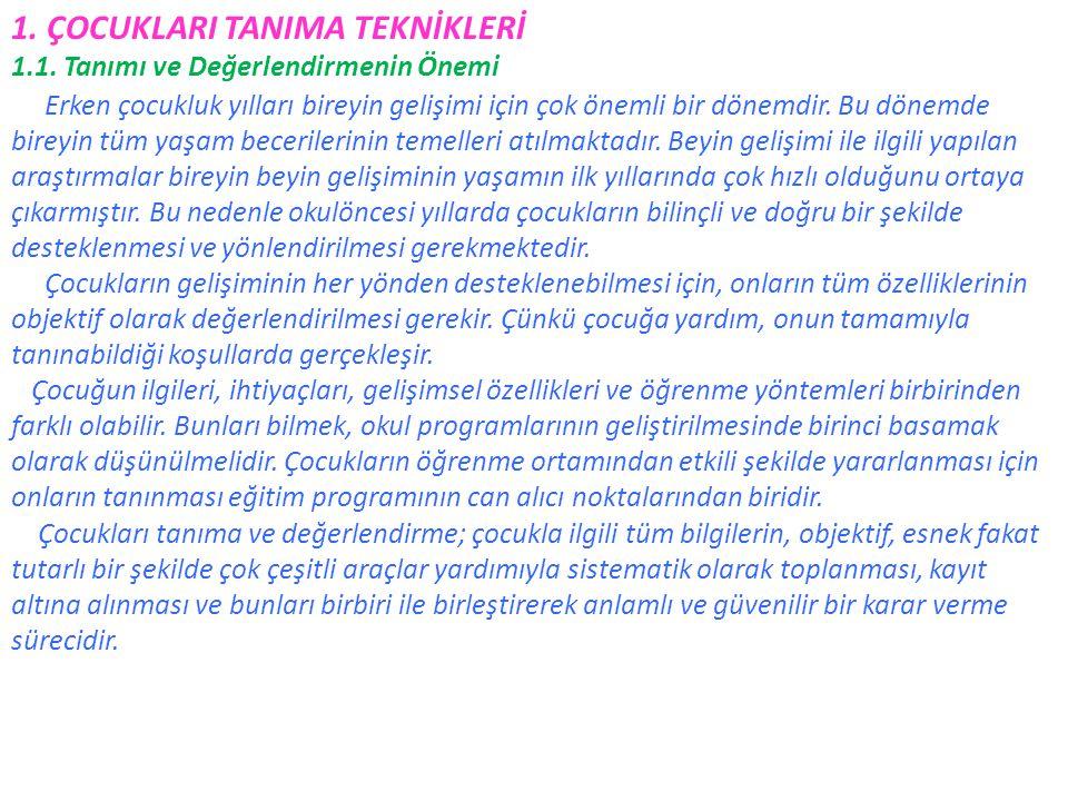 1.ÇOCUKLARI TANIMA TEKNİKLERİ 1.1.