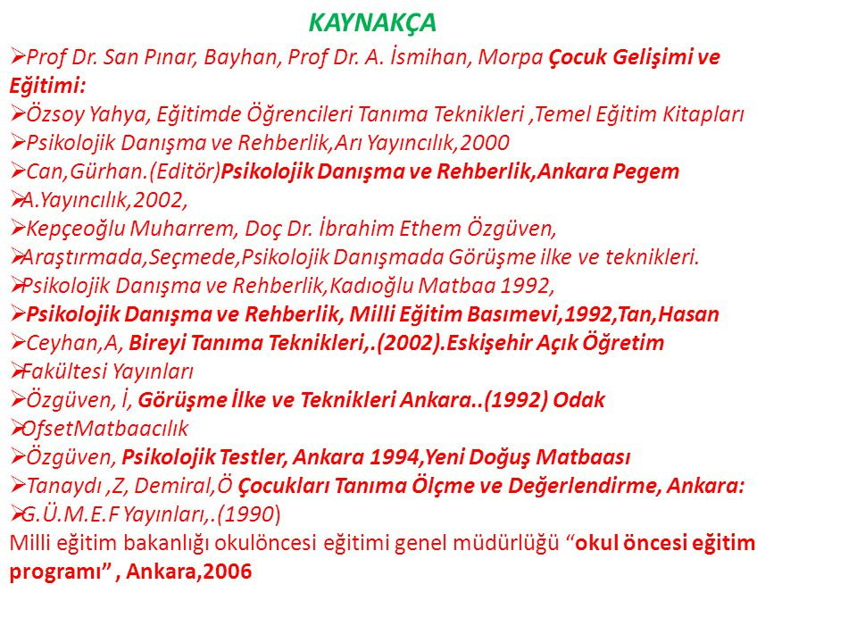 KAYNAKÇA  Prof Dr.San Pınar, Bayhan, Prof Dr. A.