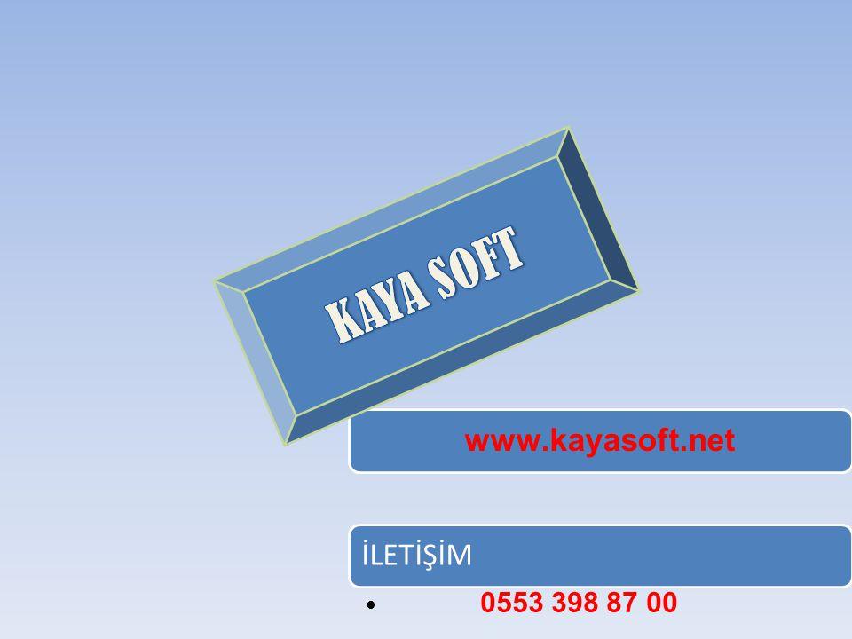 www.kayasoft.net İLETİŞİM 0553 398 87 00