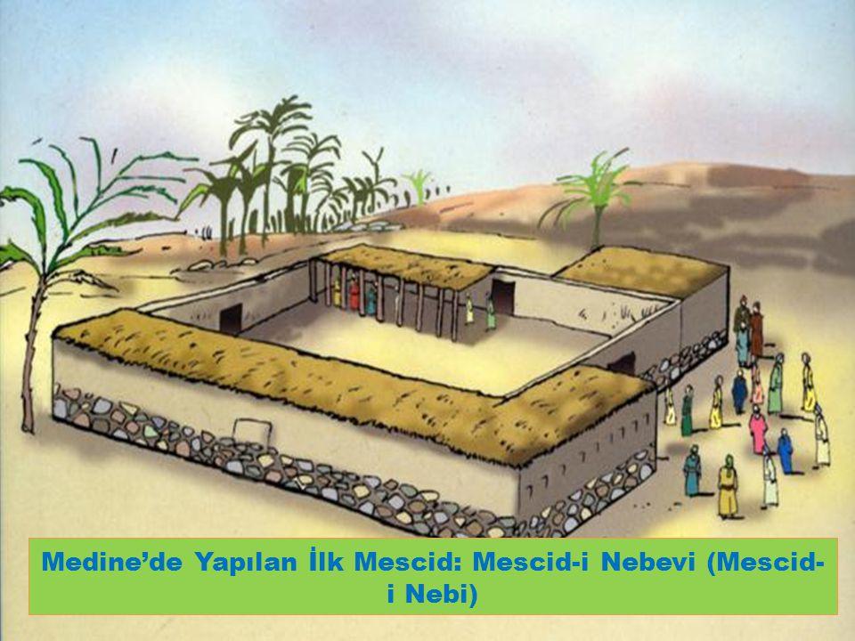 Medine'de Yapılan İlk Mescid: Mescid-i Nebevi (Mescid- i Nebi)