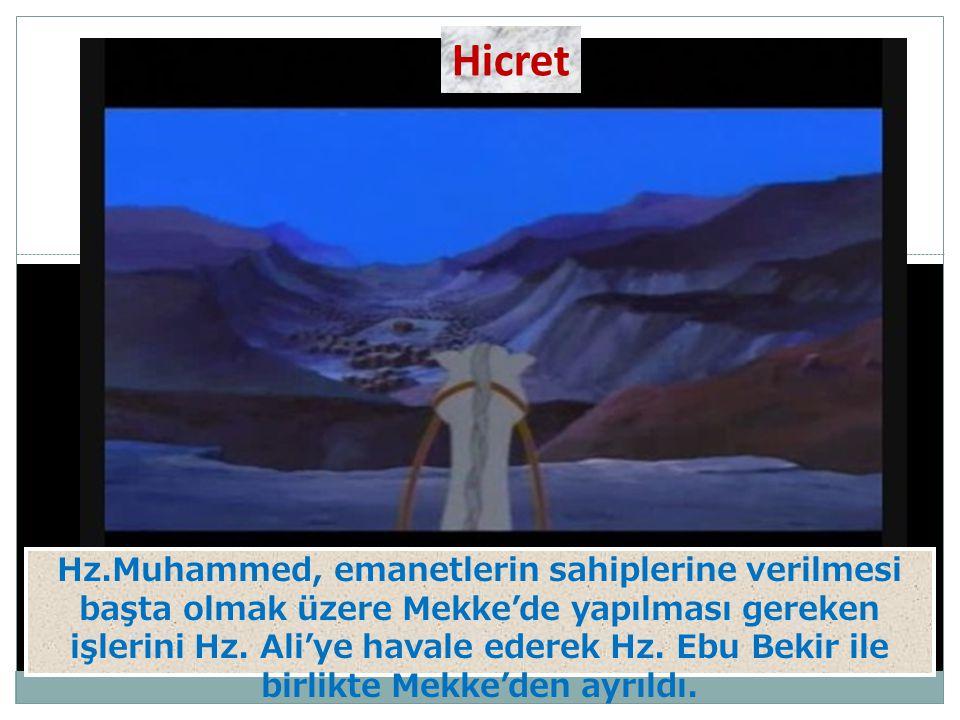 Hz.Muhammed, emanetlerin sahiplerine verilmesi başta olmak üzere Mekke'de yapılması gereken işlerini Hz. Ali'ye havale ederek Hz. Ebu Bekir ile birlik