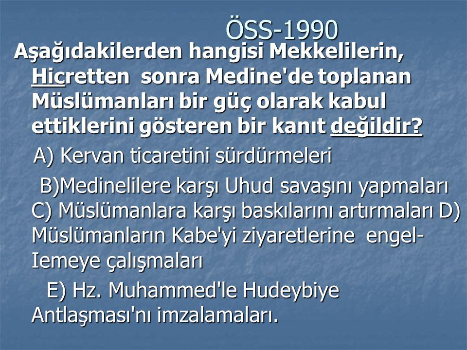 ÖSS-1990 ÖSS-1990 Aşağıdakilerden hangisi Mekkelilerin, Hicretten sonra Medine'de toplanan Müslümanları bir güç olarak kabul ettiklerini gösteren bir