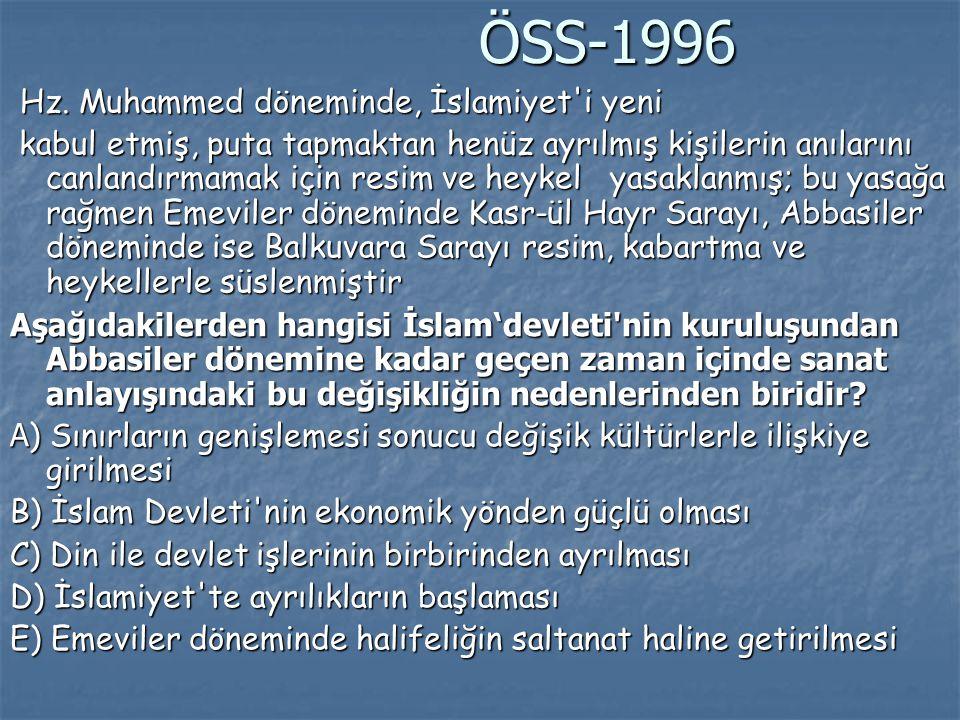 ÖSS-1996 ÖSS-1996 Hz. Muhammed döneminde, İslamiyet'i yeni Hz. Muhammed döneminde, İslamiyet'i yeni kabul etmiş, puta tapmaktan henüz ayrılmış kişiler