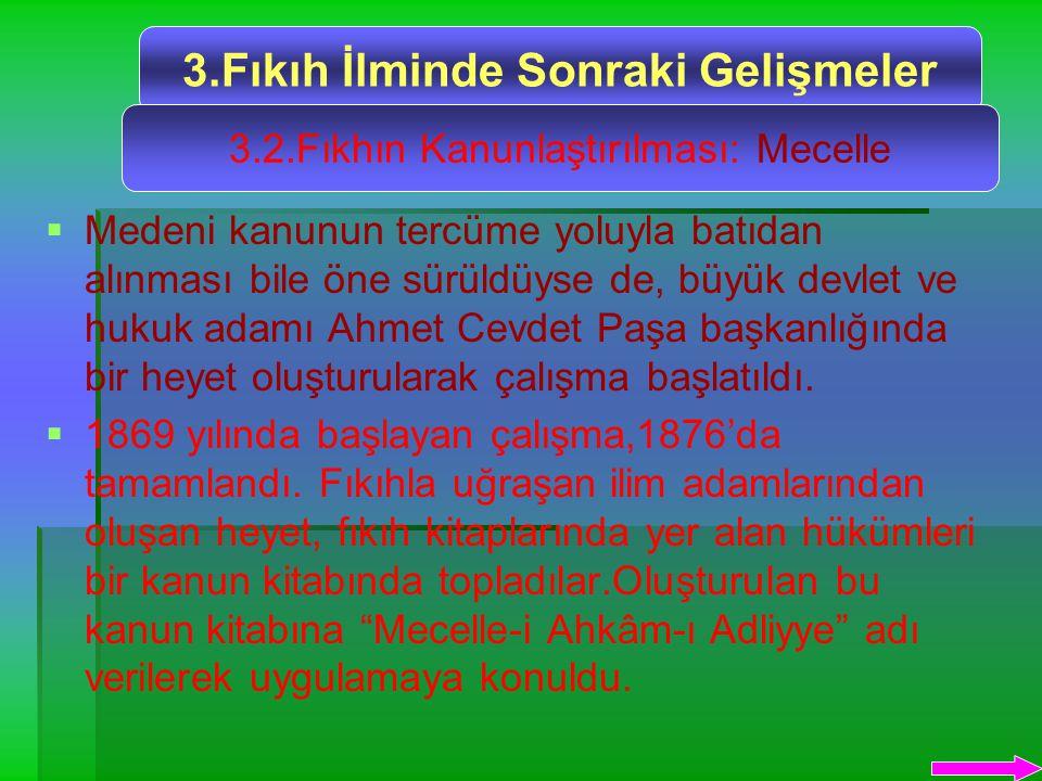   Medeni kanunun tercüme yoluyla batıdan alınması bile öne sürüldüyse de, büyük devlet ve hukuk adamı Ahmet Cevdet Paşa başkanlığında bir heyet oluşturularak çalışma başlatıldı.