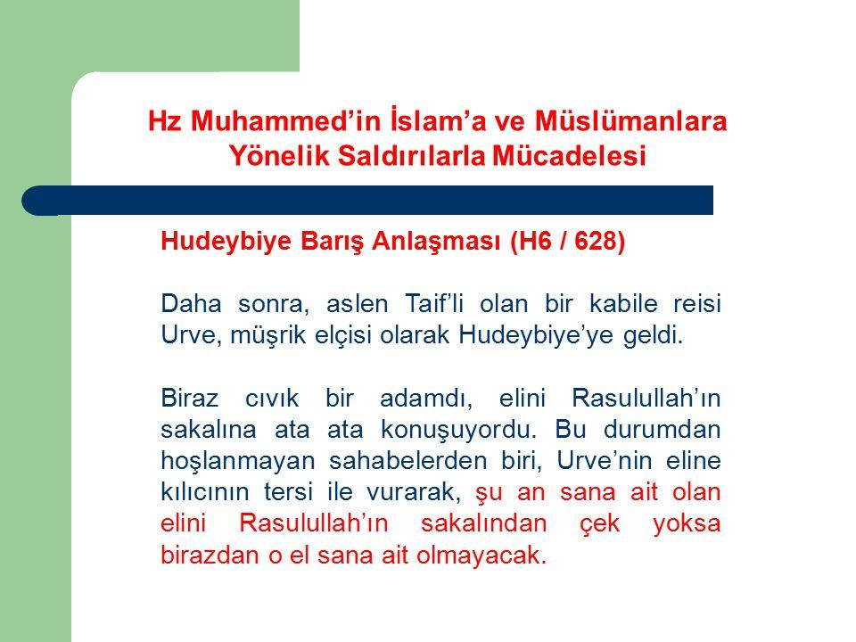 Hz Muhammed'in İslam'a ve Müslümanlara Yönelik Saldırılarla Mücadelesi Hudeybiye Barış Anlaşması (H6 / 628) Daha sonra, aslen Taif'li olan bir kabile