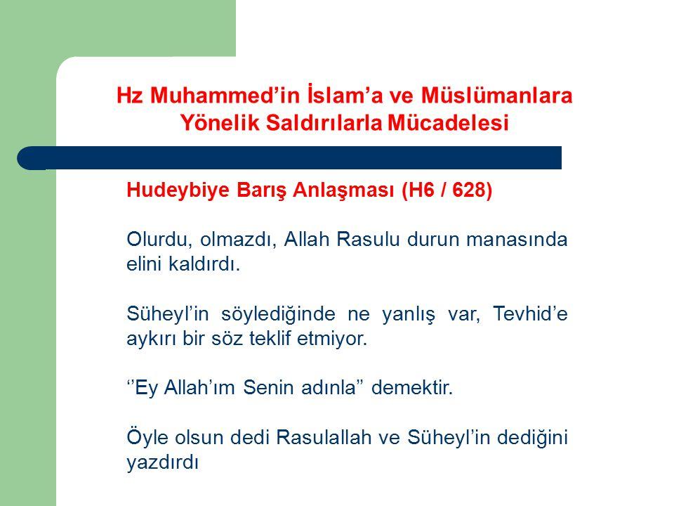Hz Muhammed'in İslam'a ve Müslümanlara Yönelik Saldırılarla Mücadelesi Hudeybiye Barış Anlaşması (H6 / 628) Olurdu, olmazdı, Allah Rasulu durun manası