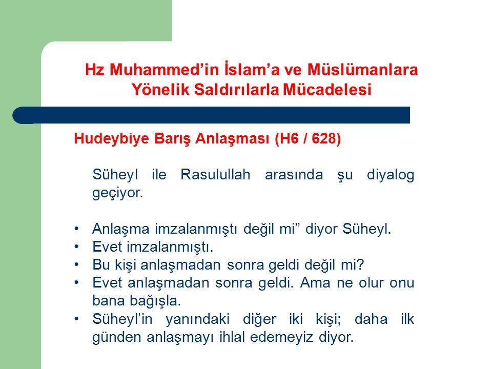 Hudeybiye Barış Anlaşması (H6 / 628) Süheyl ile Rasulullah arasında şu diyalog geçiyor. Anlaşma imzalanmıştı değil mi'' diyor Süheyl. Evet imzalanmışt