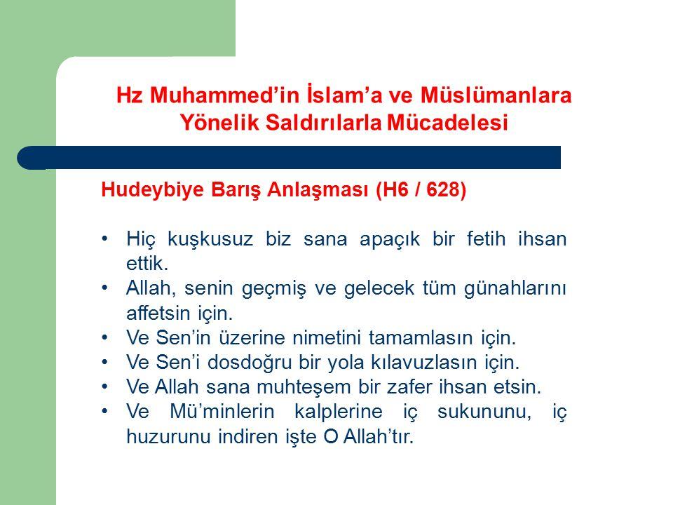 Hudeybiye Barış Anlaşması (H6 / 628) Hiç kuşkusuz biz sana apaçık bir fetih ihsan ettik. Allah, senin geçmiş ve gelecek tüm günahlarını affetsin için.