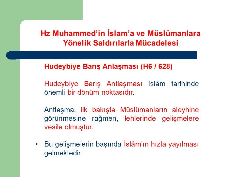 Hudeybiye Barış Anlaşması (H6 / 628) Hudeybiye Barış Antlaşması İslâm tarihinde önemli bir dönüm noktasıdır. Antlaşma, ilk bakışta Müslümanların aleyh